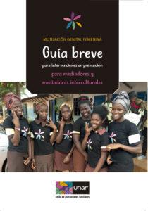 Guía breve para intervenciones en prevención de la mutilación genital femenina para mediadores y mediadoras interculturales