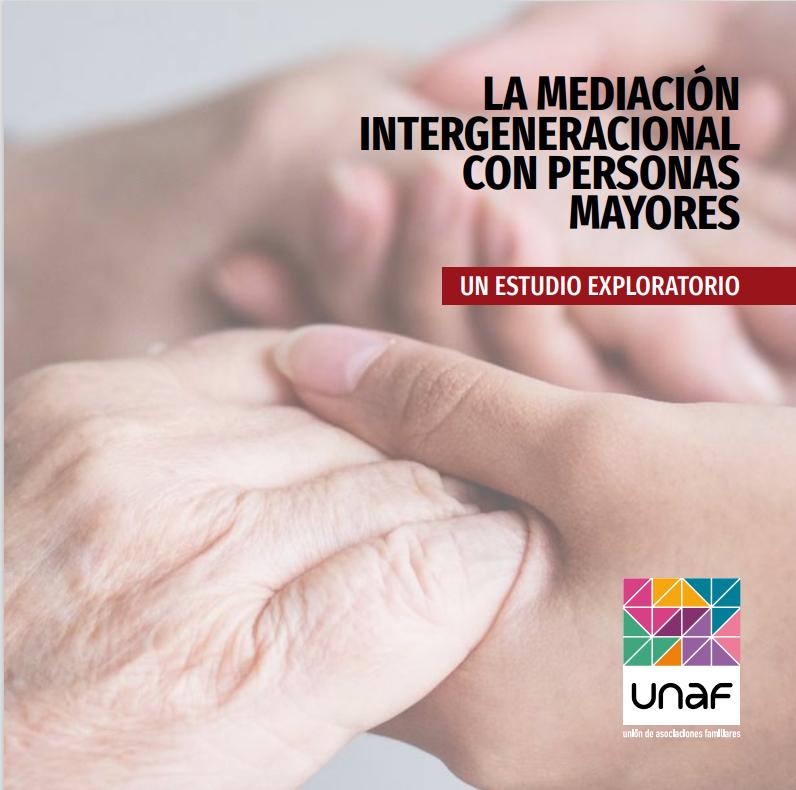 La mediación intergeneracional con personas mayores, una herramienta para gestionar la dependencia en el ámbito familiar
