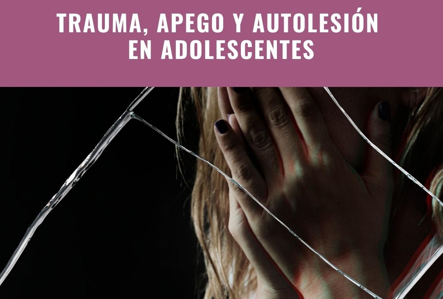 Taller Trauma, apego y autolesión en adolescentes